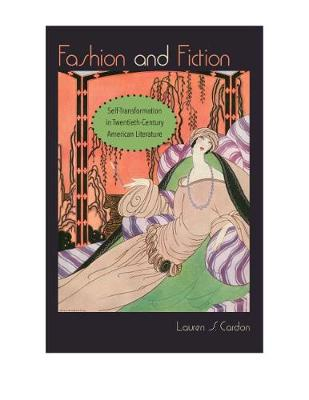 Fashion and Fiction: Self-Transformation in Twentieth-Century American Literature - Cultural Frames, Framing Culture (Paperback)