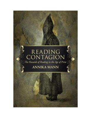 Reading Contagion: The Hazards of Reading in the Age of Print (Hardback)