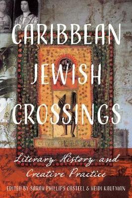 Caribbean Jewish Crossings: Literary History and Creative Practice - New World Studies (Paperback)