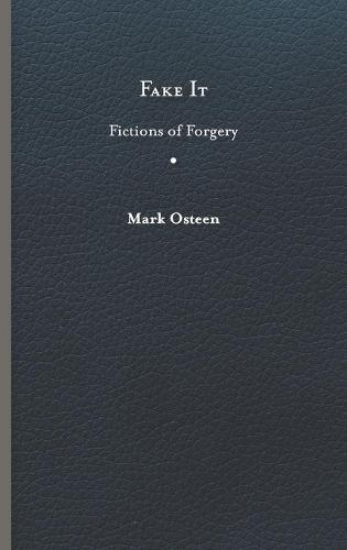 Fake It: Fictions of Forgery (Hardback)