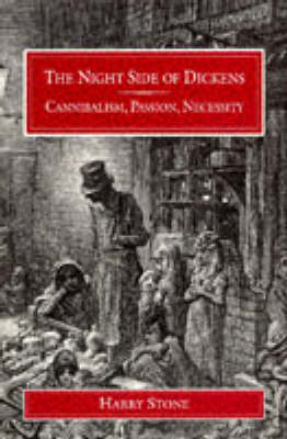 The Night Side of Dickens: Cannibalism, Passion, Necessity (Hardback)