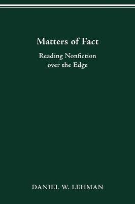 Matters of Fact: Reading Nonfiction Over the Edge - Theory & Interpretation of Narrative S. (Paperback)