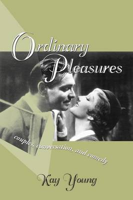 Ordinary Pleasures: Couples, Conversation and Comedy - Theory & Interpretation of Narrative S. (Paperback)