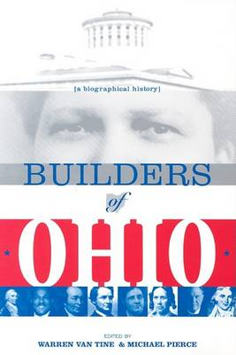 Builders of Ohio: Biographical History (Paperback)