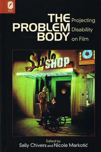 The Problem Body: Projecting Disability on Film (Paperback)