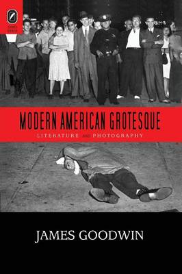 Modern American Grotesque: Literature and Photography (Paperback)