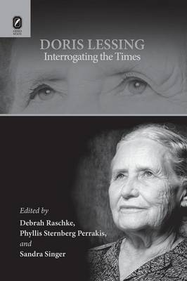 Doris Lessing: Interrogating the Times (Paperback)