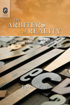 Arbiters of Reality: Hawthorne, Melville, and the Rise of Mass Information Culture (Paperback)