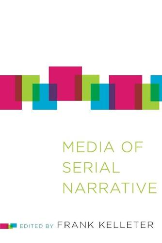 Media of Serial Narrative - Theory Interpretation Narrativ (Paperback)
