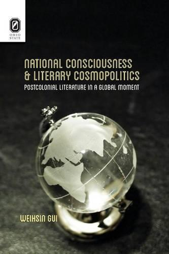 National Consciousness and Literary Cosmopolitics: Postcolonial Literature in a Global Moment - Transoceanic (Paperback)