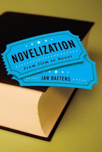 Novelization: From Film to Novel - Theory Interpretation Narrativ (Paperback)