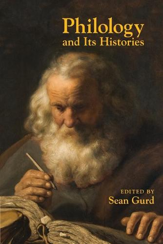 Philology and Its Histories - Classical Memories/Modern Identitie (Paperback)