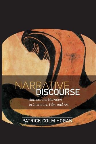 Narrative Discourse: Authors and Narrators in Literature, Film, and Art - Theory Interpretation Narrativ (Paperback)