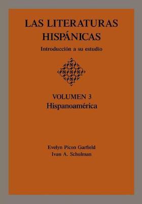 Las Literaturas Hispanicas: Introduccion a Su Estudio : Hispanoamerica (Paperback)