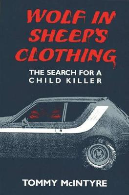 Wolf in Sheep's Clothing: Search for a Child Killer - Great Lakes Books (Paperback)