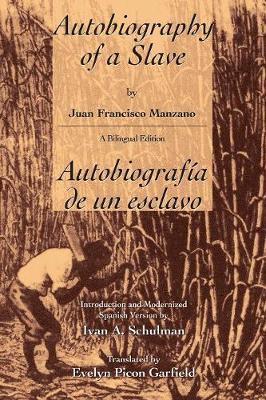 The Autobiography of a Slave: Autobiografia de un Esclavo - Latin American Literature & Culture (Paperback)