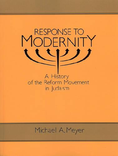 Response to Modernity: History of the Reform Movement in Judaism (Paperback)