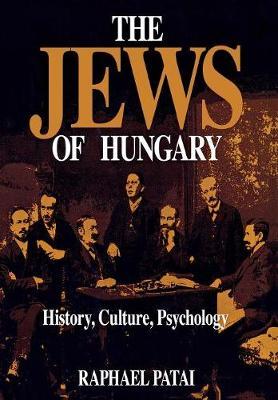 The Jews of Hungary: History, Culture, Psychology (Hardback)