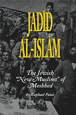 Jadid al-Islam: Jewish New Muslims of Meshhed - Jewish Folklore & Anthropology (Hardback)