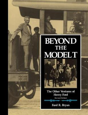 Beyond the Model T: The Other Ventures of Henry Ford (Paperback)