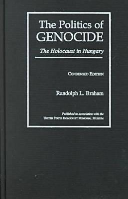 The Politics of Genocide: Holocaust in Hungary (Hardback)