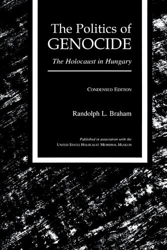 The Politics of Genocide: Holocaust in Hungary (Paperback)