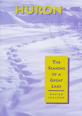 Huron: Seasons of a Great Lake (Hardback)