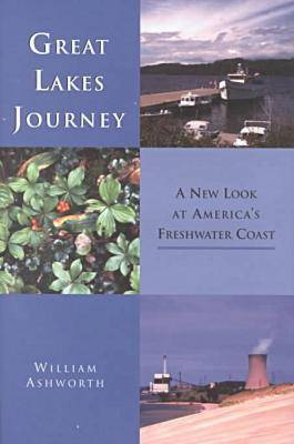 Great Lakes Journey: A New Look at America's Freshwater Coast (Hardback)