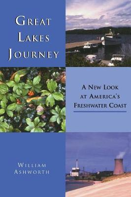 Great Lakes Journey: A New Look at America's Freshwater Coast (Paperback)