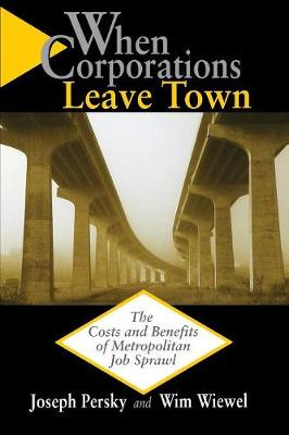 When Corporations Leave Town: The Costs and Benefits of Metropolitan Job Sprawl (Paperback)