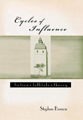 Cycles of Influence: Fiction, Folktale, Theory (Hardback)
