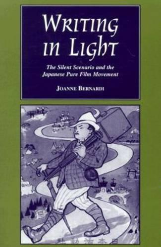 Writing in Light: The Silent Scenario and the Japanese Pure Film Movement - Contemporary Approaches to Film and Media Series (Paperback)