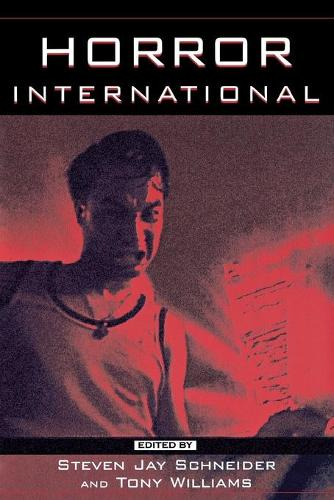 Horror International - Contemporary Approaches to Film and Media Series (Paperback)
