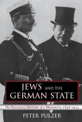 Jews and the German State: The Political History of a Minority, 1848-1933 (Paperback)