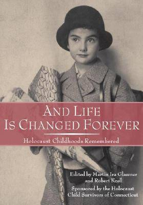 And Life is Changed Forever: Holocaust Childhoods Remembered - Landscapes of Childhood (Hardback)