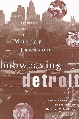 Bobweaving Detroit: The Selected Poems of Murray Jackson - African American Life Series (Paperback)