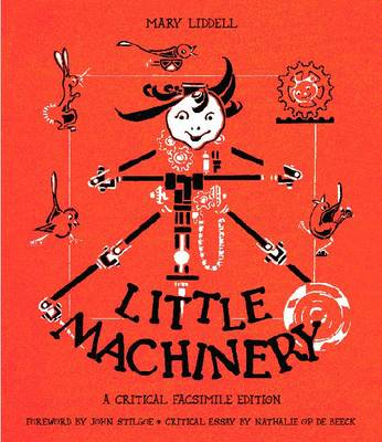 Little Machinery: A Critical Facsimile Edition - Landscapes of Childhood (Paperback)