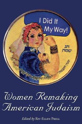 Women Remaking American Judaism (Paperback)
