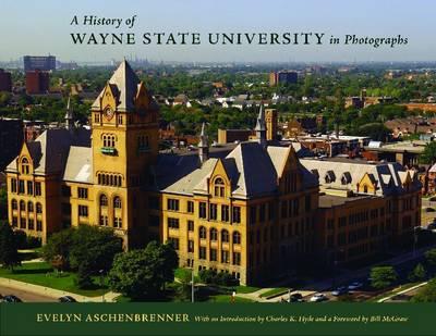 A History of Wayne State University in Photographs (Hardback)