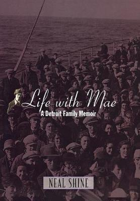 Life with Mae: A Detroit Family Memoir (Hardback)