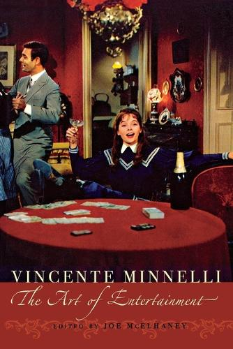 Vincente Minnelli: The Art of Entertainment - Contemporary Approaches to Film and Media Series (Paperback)