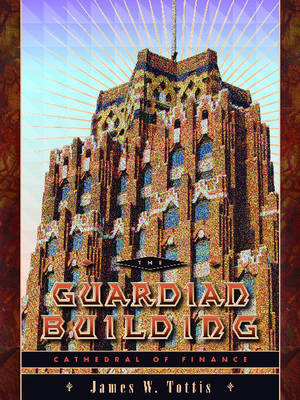The Guardian Building: Cathedral of Finance (Paperback)