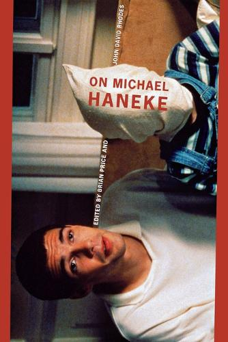 On Michael Haneke - Contemporary Approaches to Film and Media Series (Paperback)