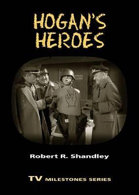 Hogan's Heroes - TV Milestones Series (Paperback)