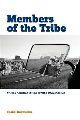 Members of the Tribe: Native America in the Jewish Imagination (Paperback)