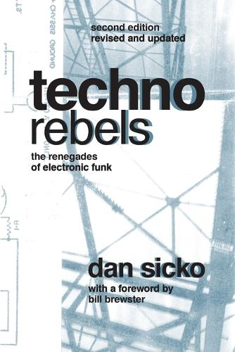 Techno Rebels: The Renegades of Electronic Funk (Paperback)