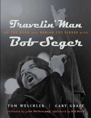 Travelin' Man: On the Road and Behind the Scenes with Bob Seger - Painted Turtle Book (Hardback)