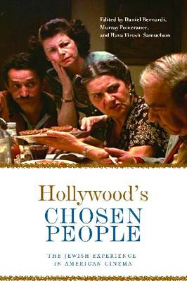 Hollywood's Chosen People: The Jewish Experience in American Cinema - Contemporary Approaches to Film and Media Series (Paperback)