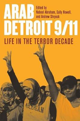 Life in the Terror Decade: Arab Detroit 9/11:Life in the Terror Decade (Paperback)