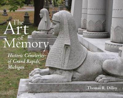 The Art of Memory: Historic Cemeteries of Grand Rapids, Michigan - Painted Turtle (Hardback)